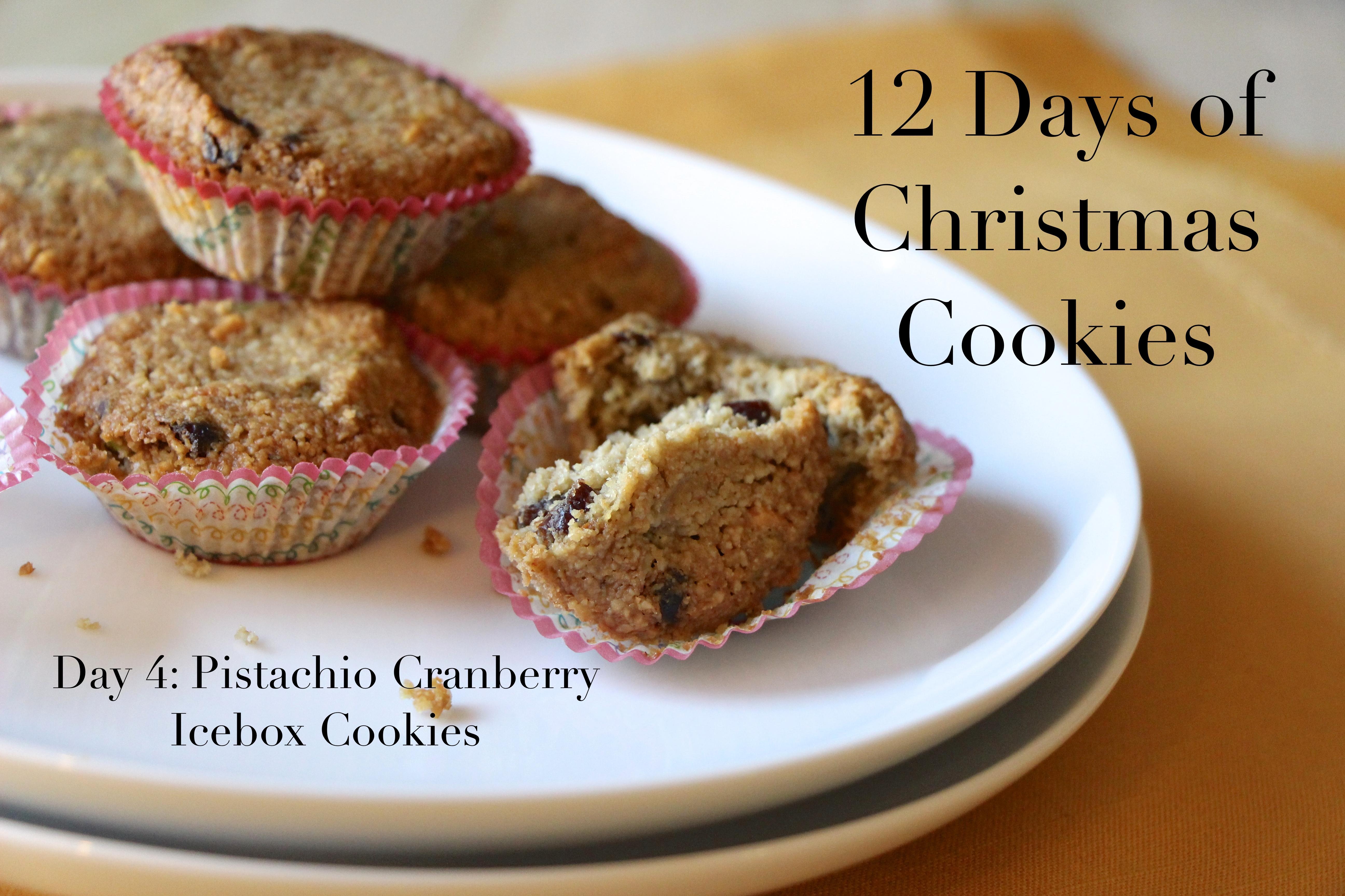 Day 4 Pistachio Cranberry Icebox Cookies