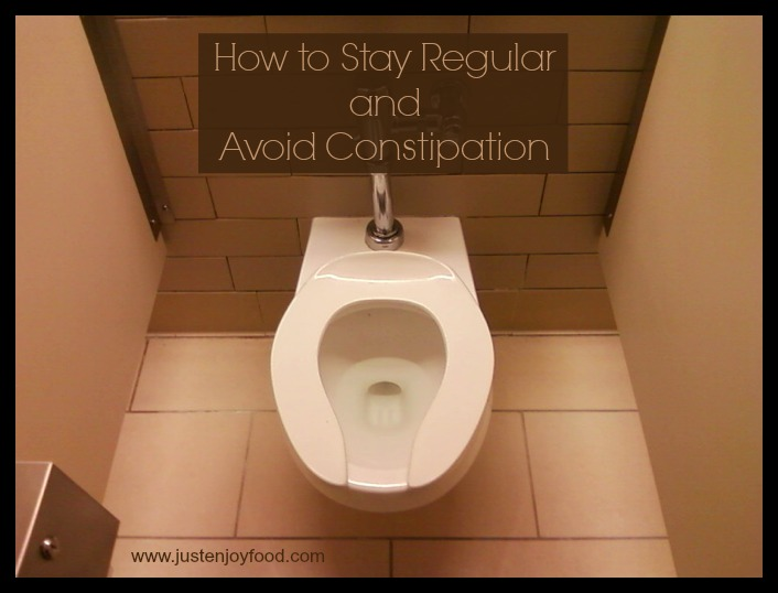 How to Stay Regular and Avoid Constipation  Just Enjoy Food