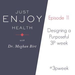 Designing a Purposeful 3P Week