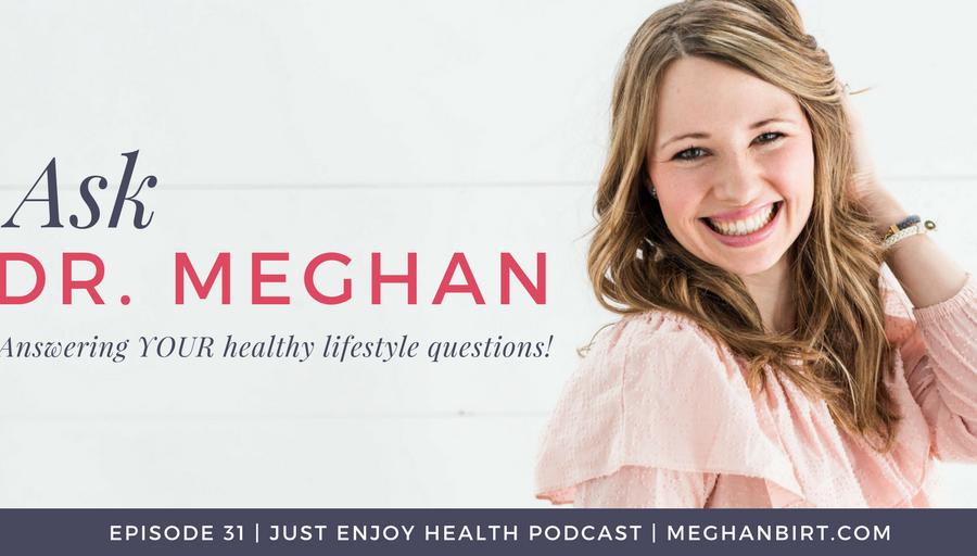 JEH #31: Ask Dr. Meghan