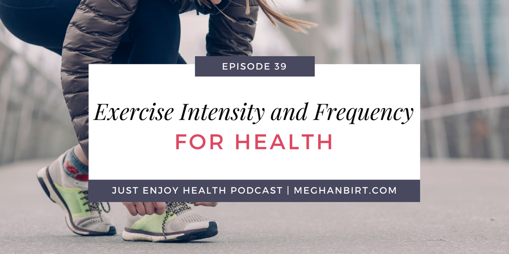 JEH #39- Exercise Intensity and Frequency for Health