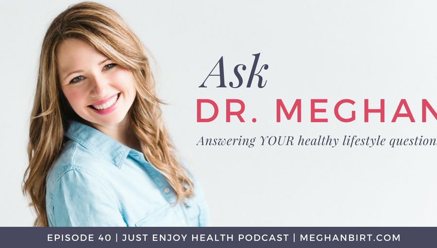 JEH #40: Ask Dr. Meghan