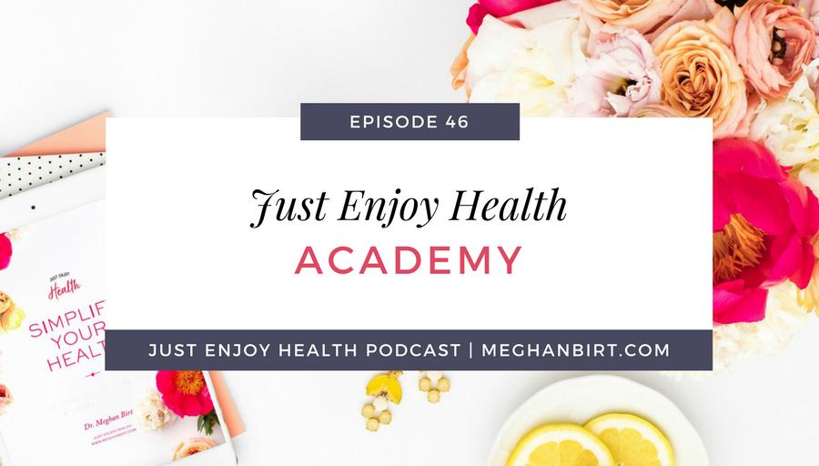JEH #46: Just Enjoy Health Academy