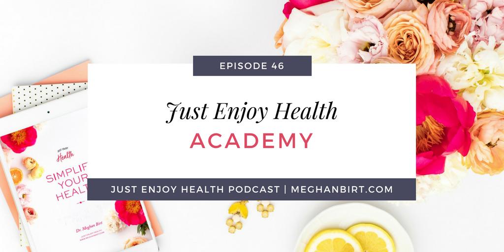 JEH #46- Just Enjoy Health Academy